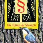 Schutz und Recht für Baum und Strauch