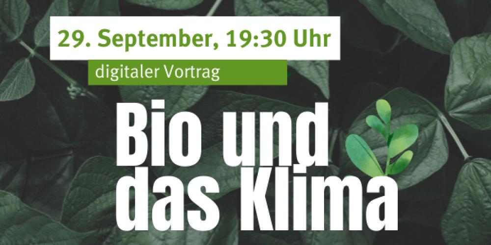 Vortrag 29.09.2021: Bio und das Klima – Hält Bio was es verspricht?