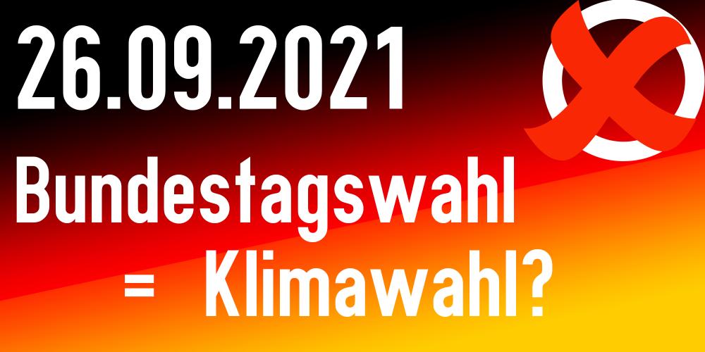 Sendung August 2021: Bundestagswahl = Klimawahl?